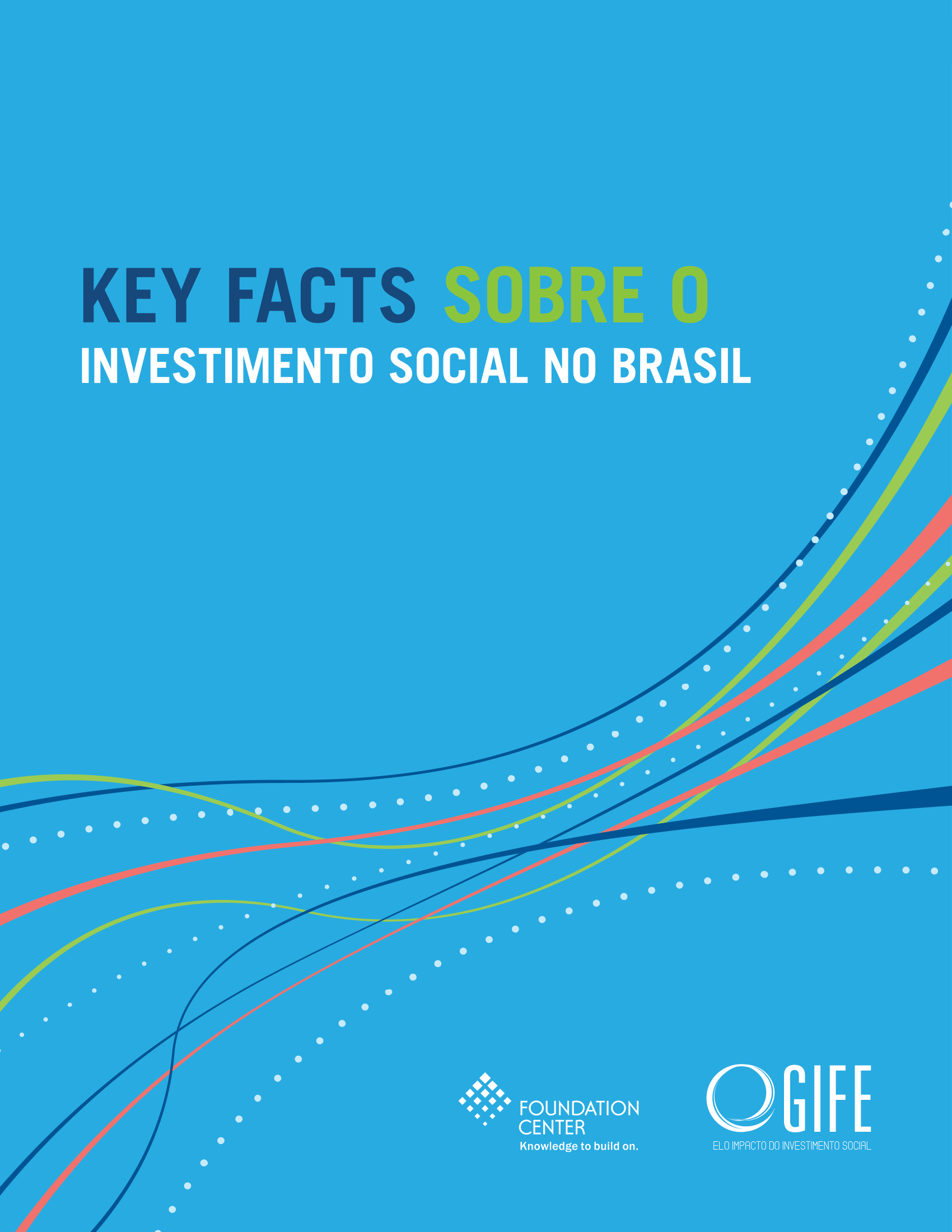 Key Facts Sobre o Investimento Social no Brasil: Censo GIFE 2014