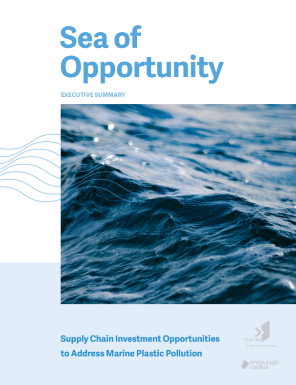 Sea of Opportunity: Supply Chain Investment Opportunities to Address Marine Plastic Pollution (Executive Summary)