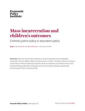 Mass Incarceration and Children's Outcomes: Criminal Justice Policy is Education Policy
