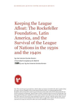 Keeping the League Afloat: The Rockefeller Foundation, Latin America, and the Survival of the League of Nations in the 1930s and the 1940s