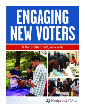 Engaging New Voters: If Nonprofits Don't, Who Will?
