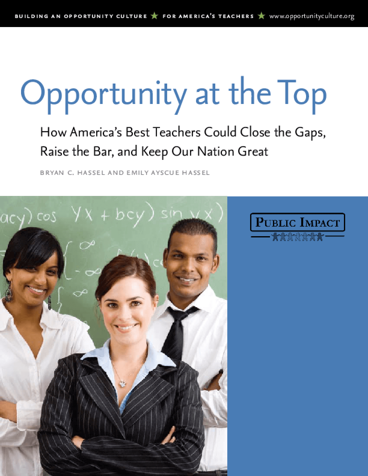 Opportunity at the Top: How America's Best Teachers Could Close the Gaps, Raise the Bar, and Keep Our Nation Great