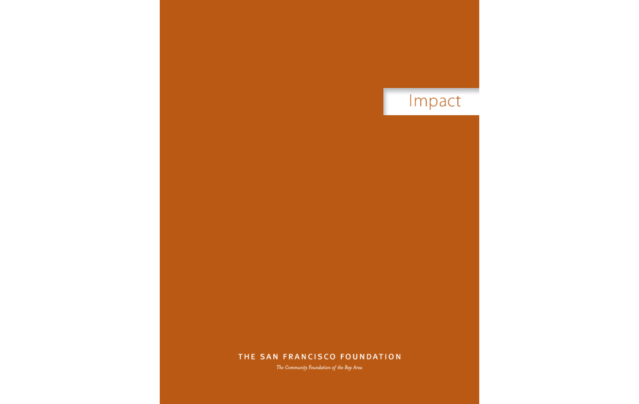San Francisco Foundation - 2008 Annual Report: Impact