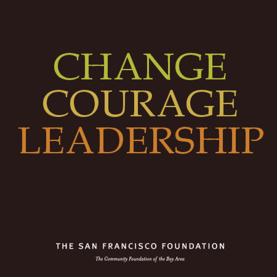 San Francisco Foundation - 2009 Annual Report: Change, Courage, Leadership