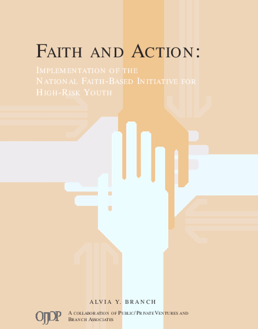 Faith and Action: Implementation of the National Faith-Based Initiative for High Risk Youth