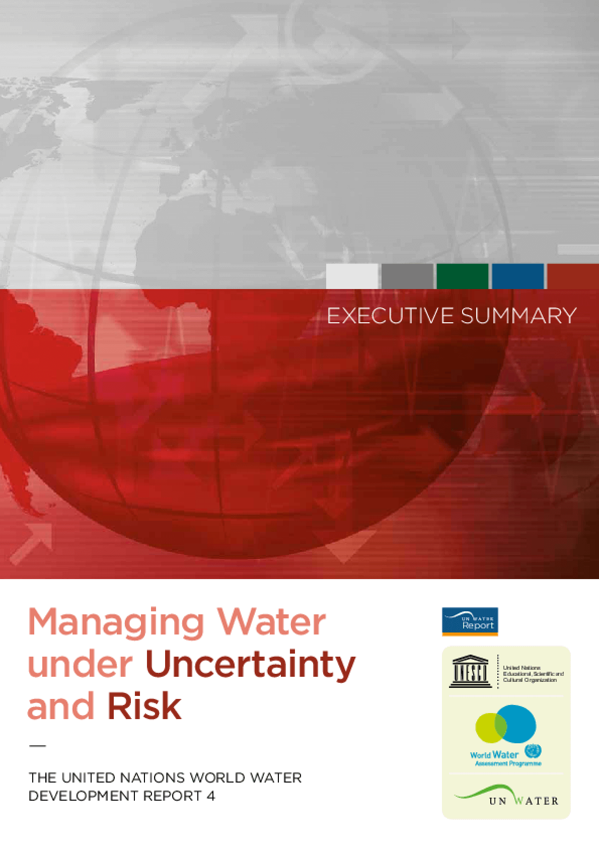 Managing Water under Uncertainty and Risk: The United Nations World Water Development Report 4