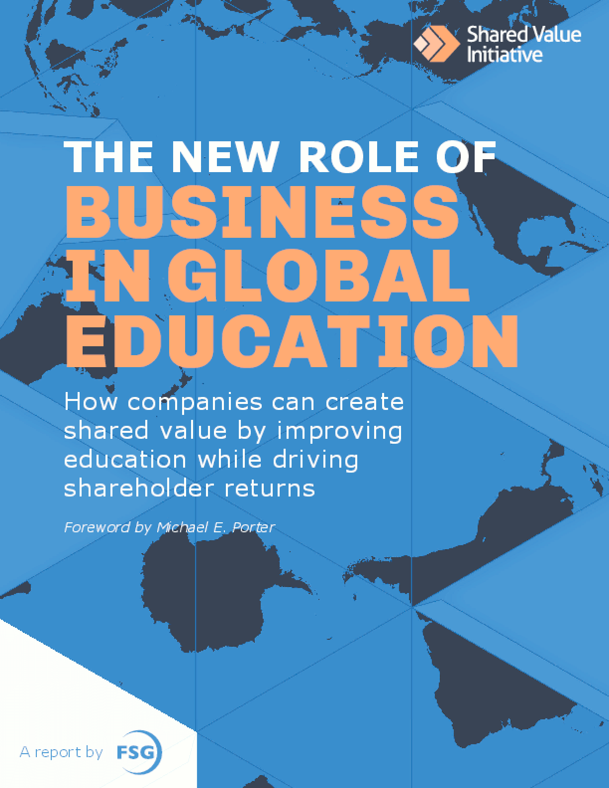 The New Role of Business in Global Education: How Companies Can Create Shared Value by Improving Education While Driving Shareholder Returns