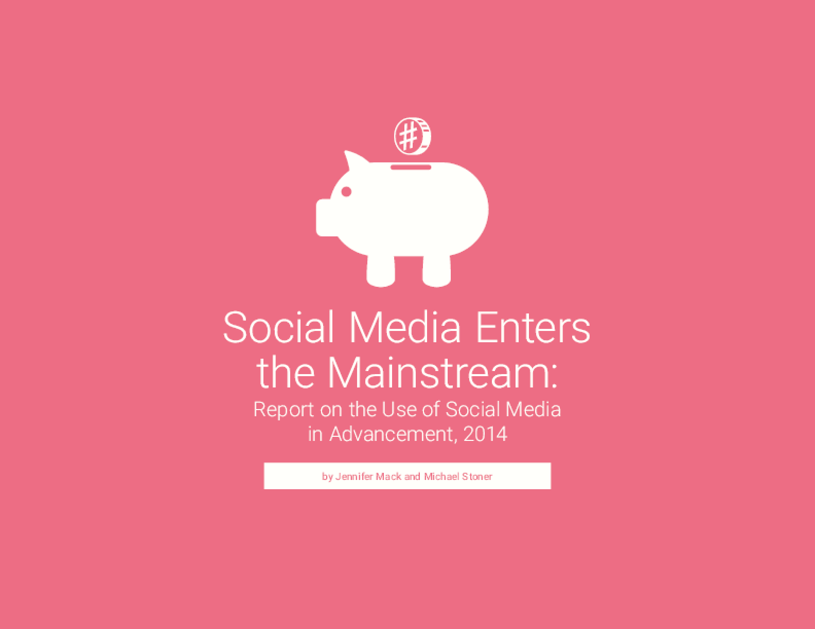 Social Media Enters the Mainstream: Report on the Use of Social Media in Advancement, 2014