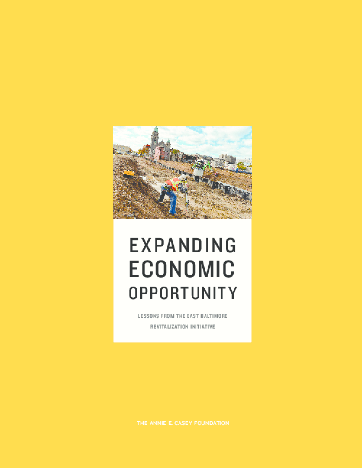 Expanding Economic Opportunity: Lessons From the East Baltimore Revitalization Initiative
