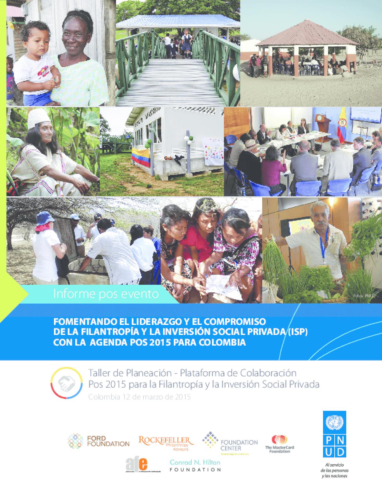Informe Pos Evento: Fomentando el Liderazgo y el Compromiso de la Fillantropia y la Inversion Social Privada (ISP) Con la Agenda Pos 2015 Para Colombia