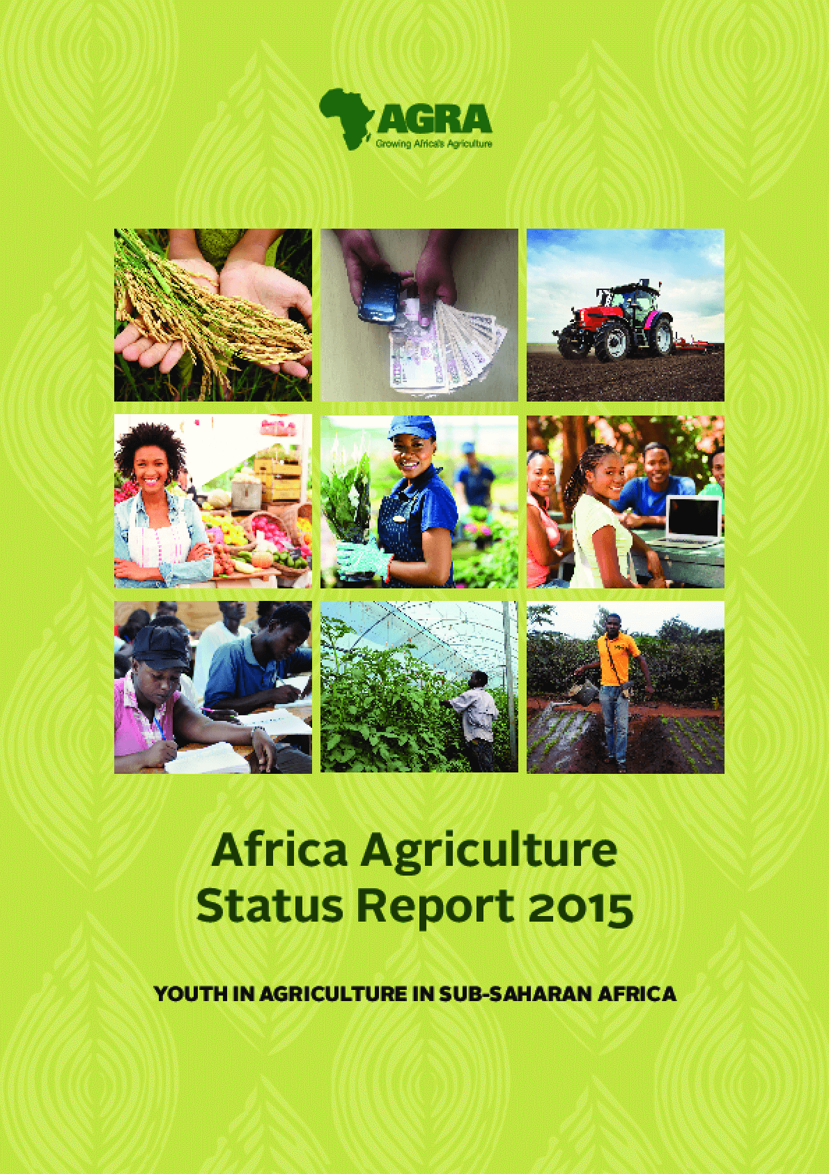 Africa Agriculture Status Report 2015: Youth in Agriculture in Sub-Saharan Africa