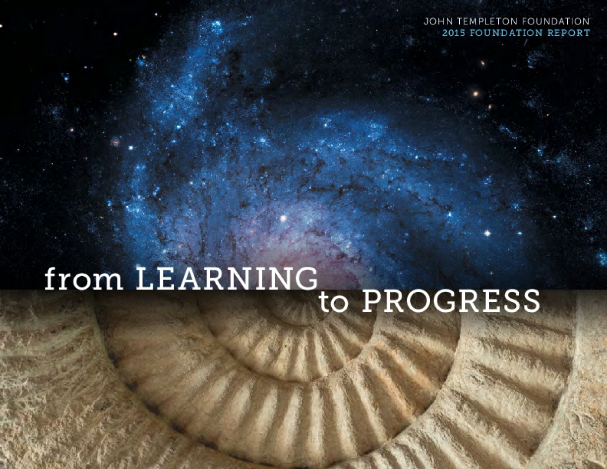 From Learning to Progress: John Templeton Foundation 2015 Foundation Report