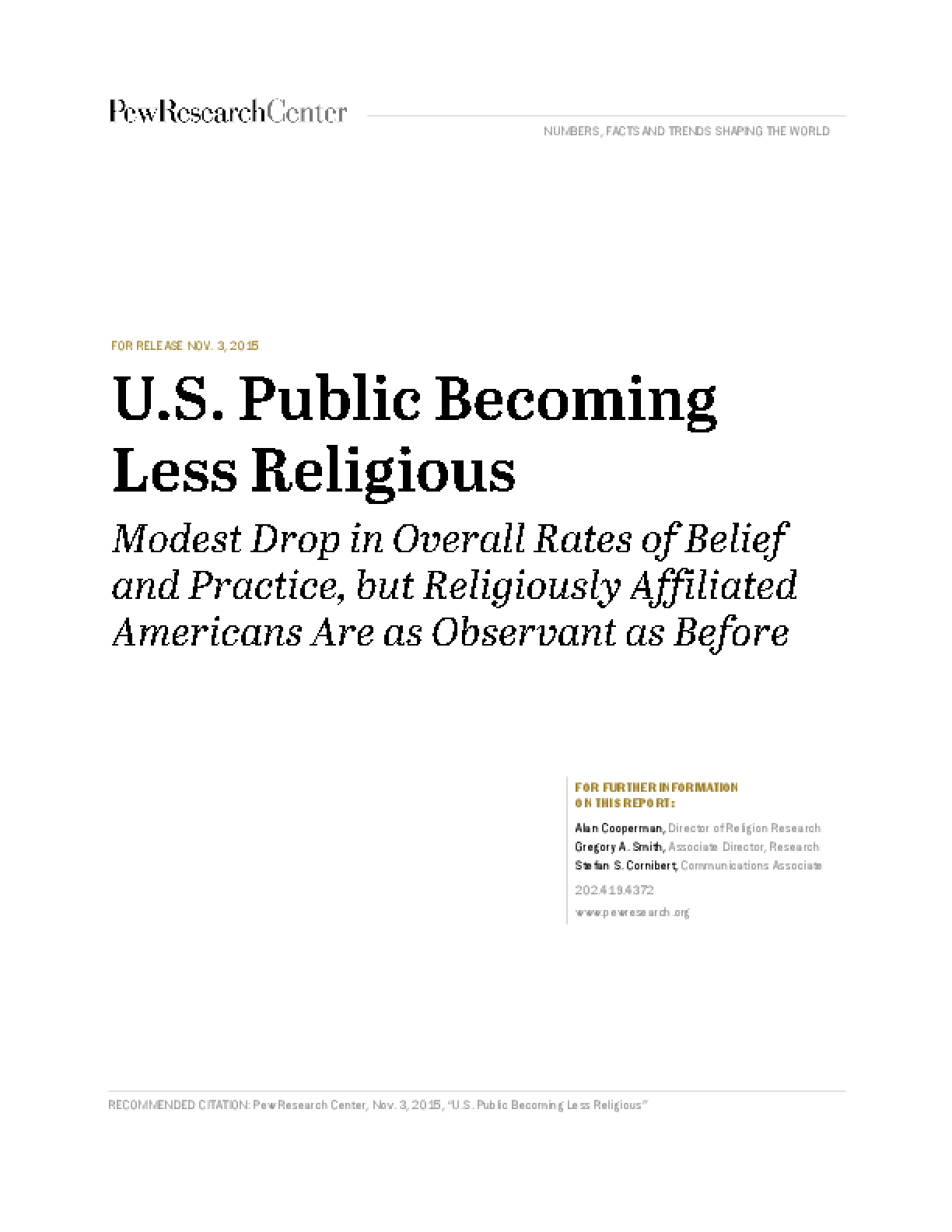 U.S. Public Becoming Less Religious: Modest Drop in Overall Rates of Belief and Practice, but Religiously Affiliated Americans Are as Observant as Before
