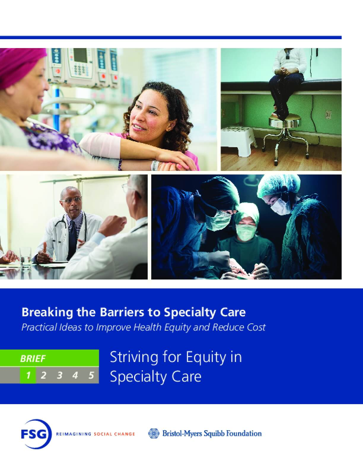 Breaking the Barriers to Specialty Care: Practical Ideas to Improve Health Equity and Reduce Cost - Striving for Equity in Specialty Care Full Report