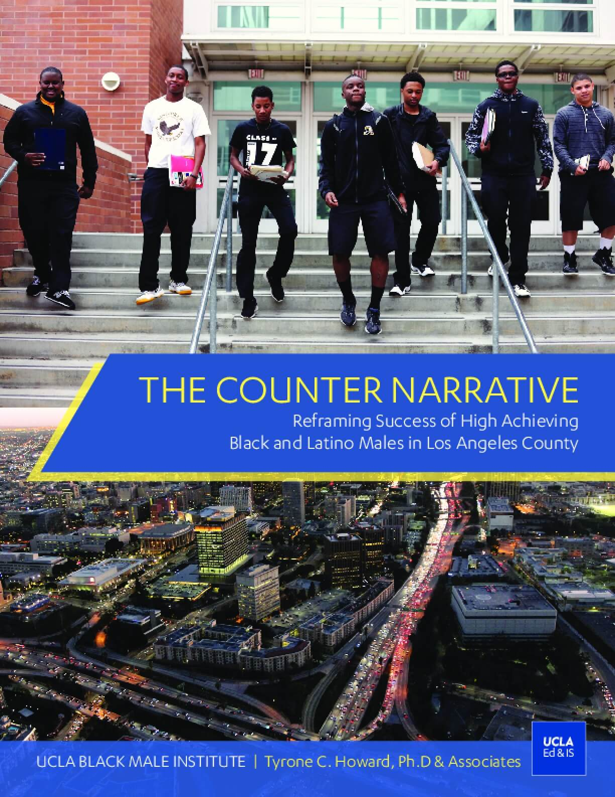 The Counter Narrative: Reframing Success of High Achieving Black and Latino Males in Los Angeles County