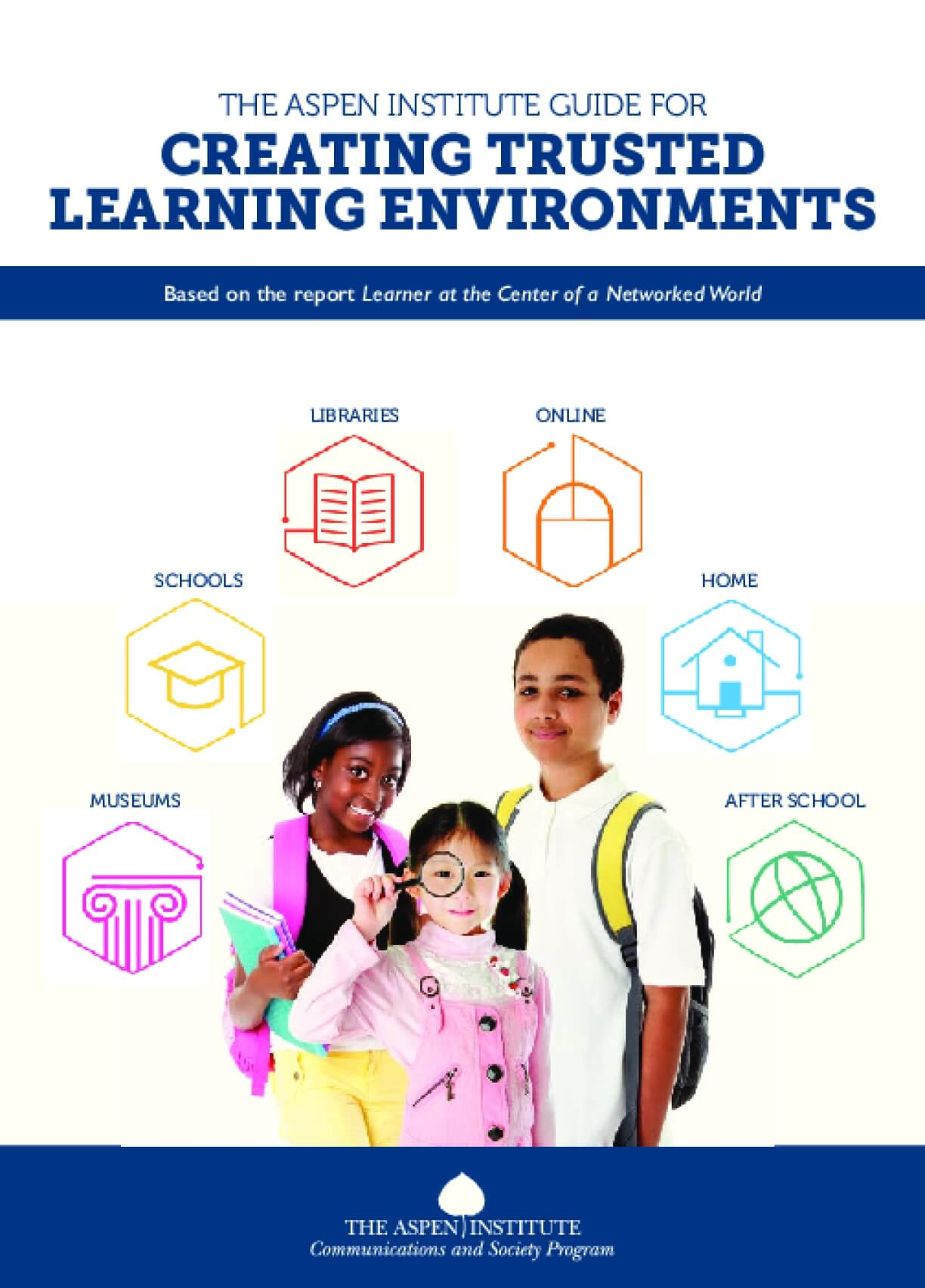The Aspen Institute Guide for Creating Trusted Learning Environments