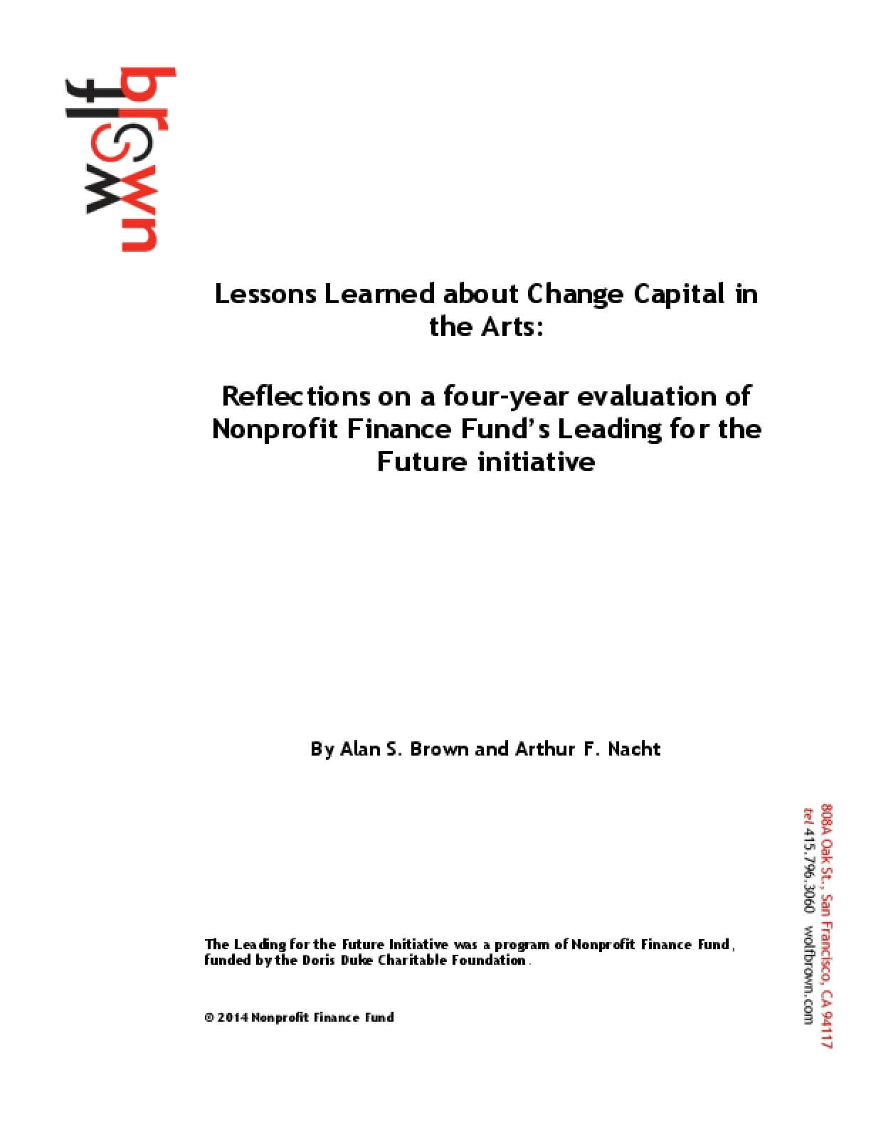 Lessons Learned about Change Capital in the Arts: Reflections on a four-year evaluation of Nonprofit Finance Fund's Leading for the Future initiative