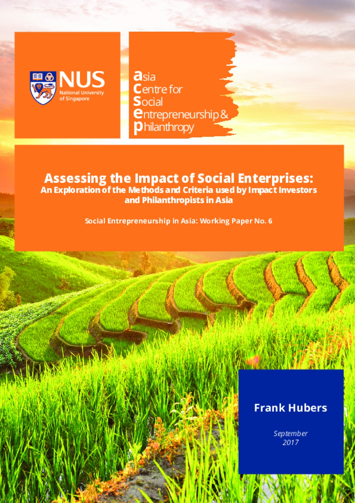 Assessing the Impact of Social Enterprises: An Exploration of the Methods and Criteria used by Impact Investors and Philanthropists in Asia - Social Entrepreneurship in Asia: Working Paper 6