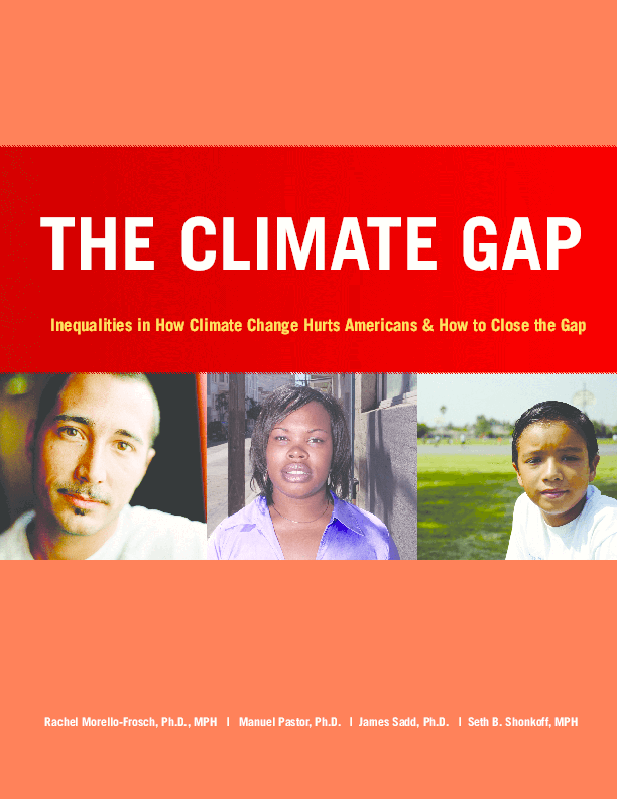 The Climate Gap: Inequalities in How Climate Change Hurts Americans & How to Close the Gap