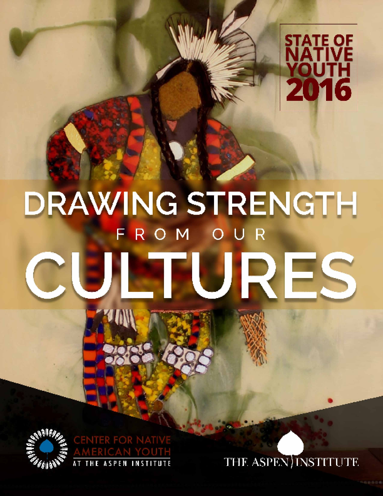 Drawing Strength From Our Cultures: The State of Native Youth 2016