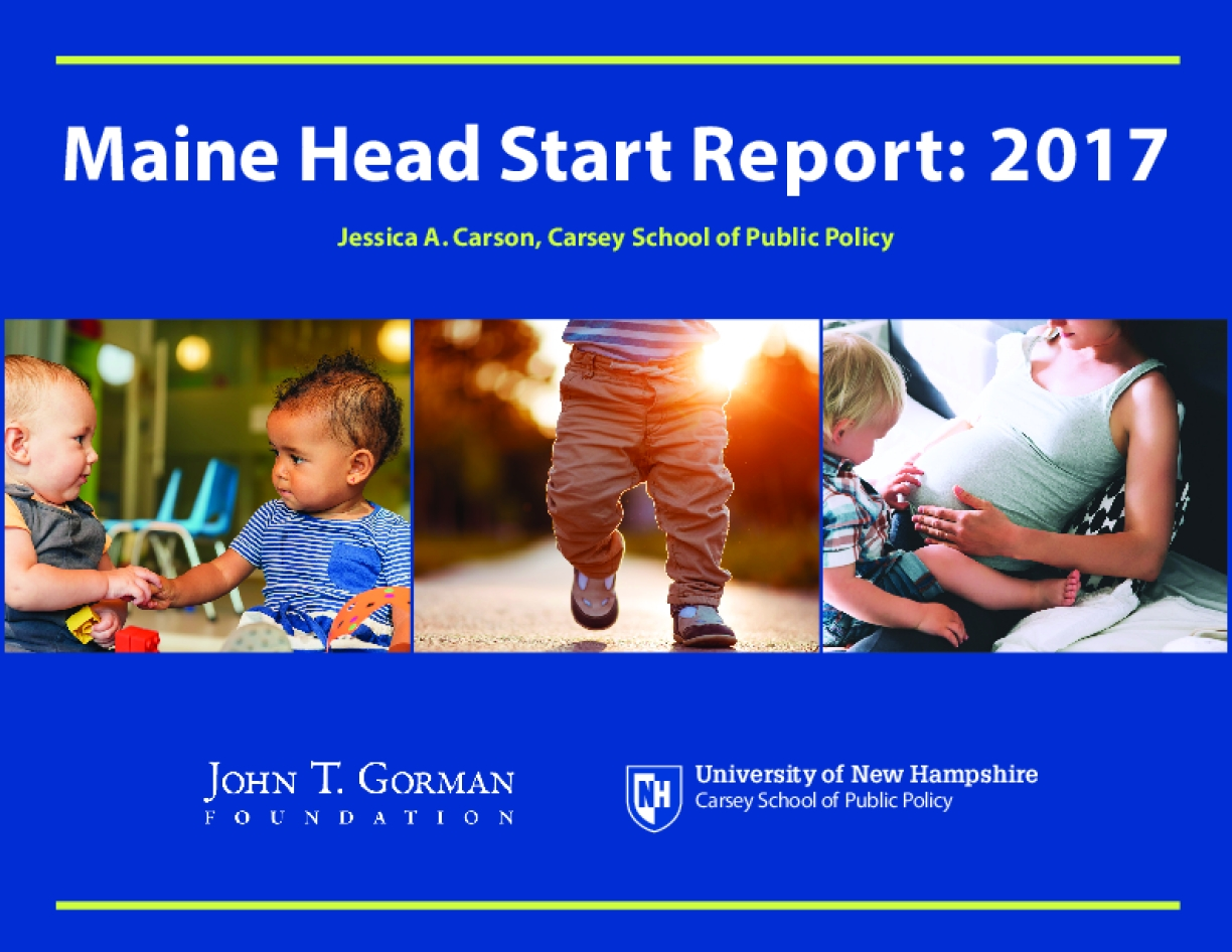Maine Head Start Report: 2017 What Are Head Start and Early Head Start?