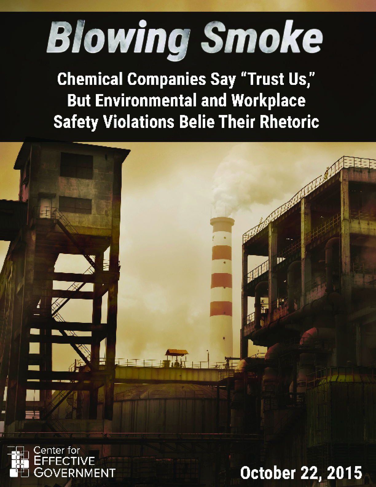 """Blowing Smoke: Chemical Companies Say """"Trust Us""""' But Environmental and Workplace Safety Violations Belie Their Rhetoric"""