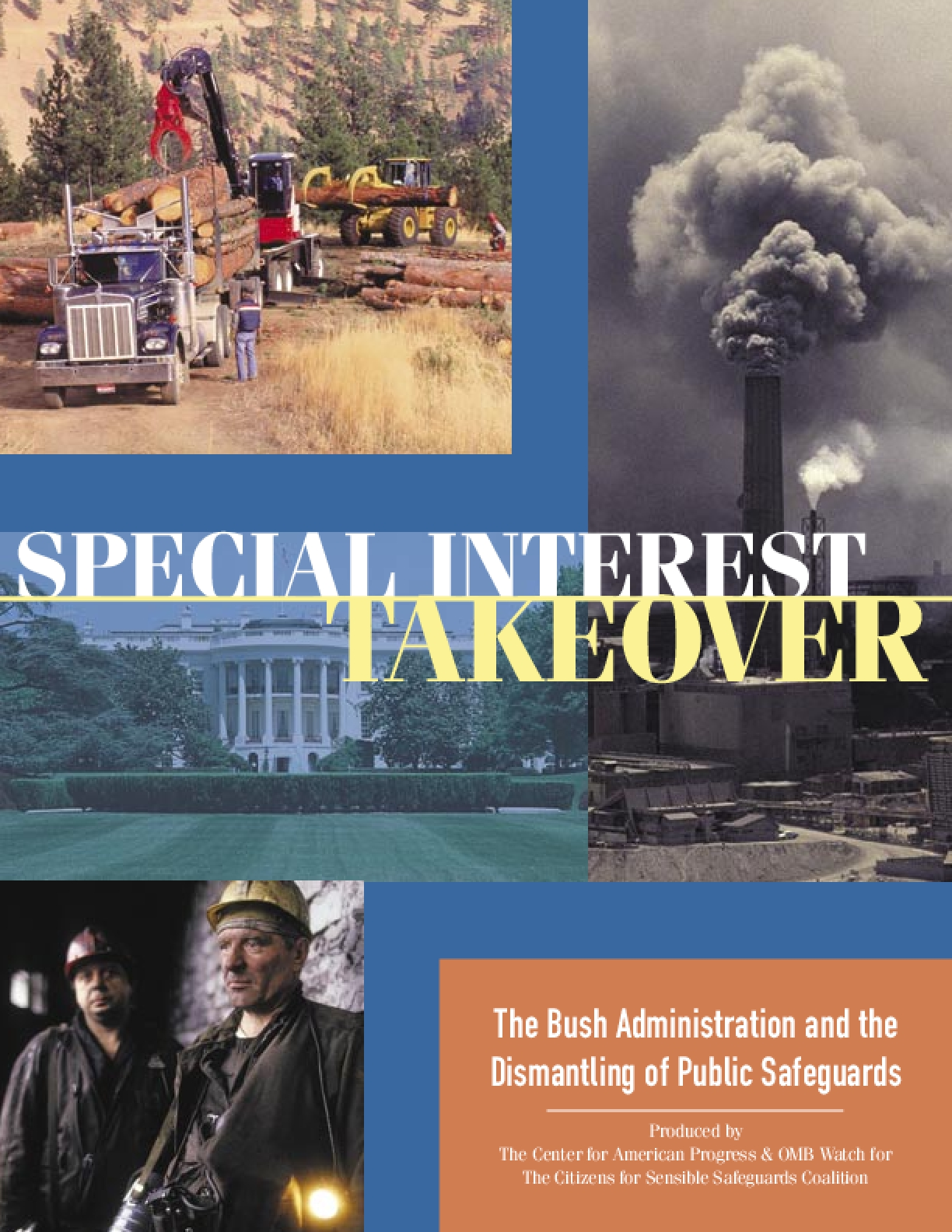 Special Interest Takeover: The Bush Administration and the Dismantling of Public Safeguards
