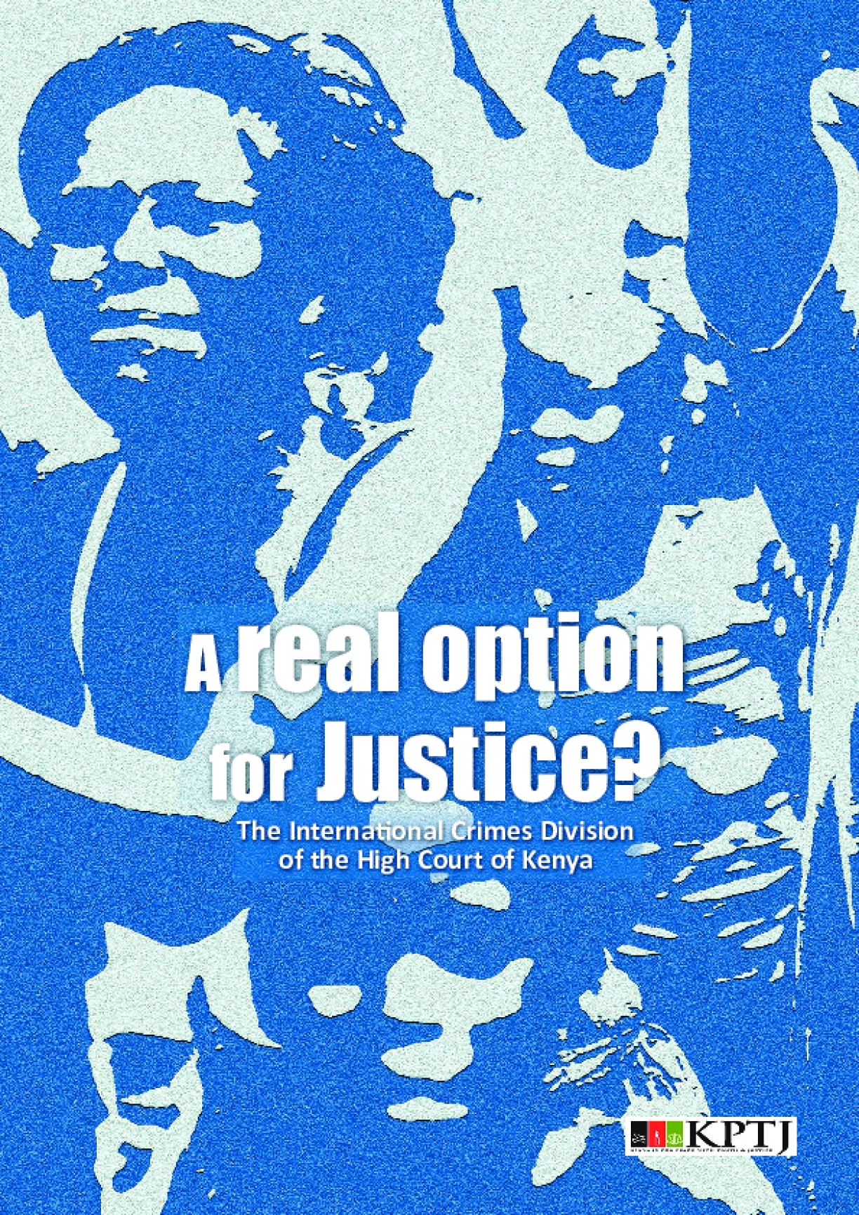 A Real Option for Justice? The International Crimes Division of the High Court of Kenya