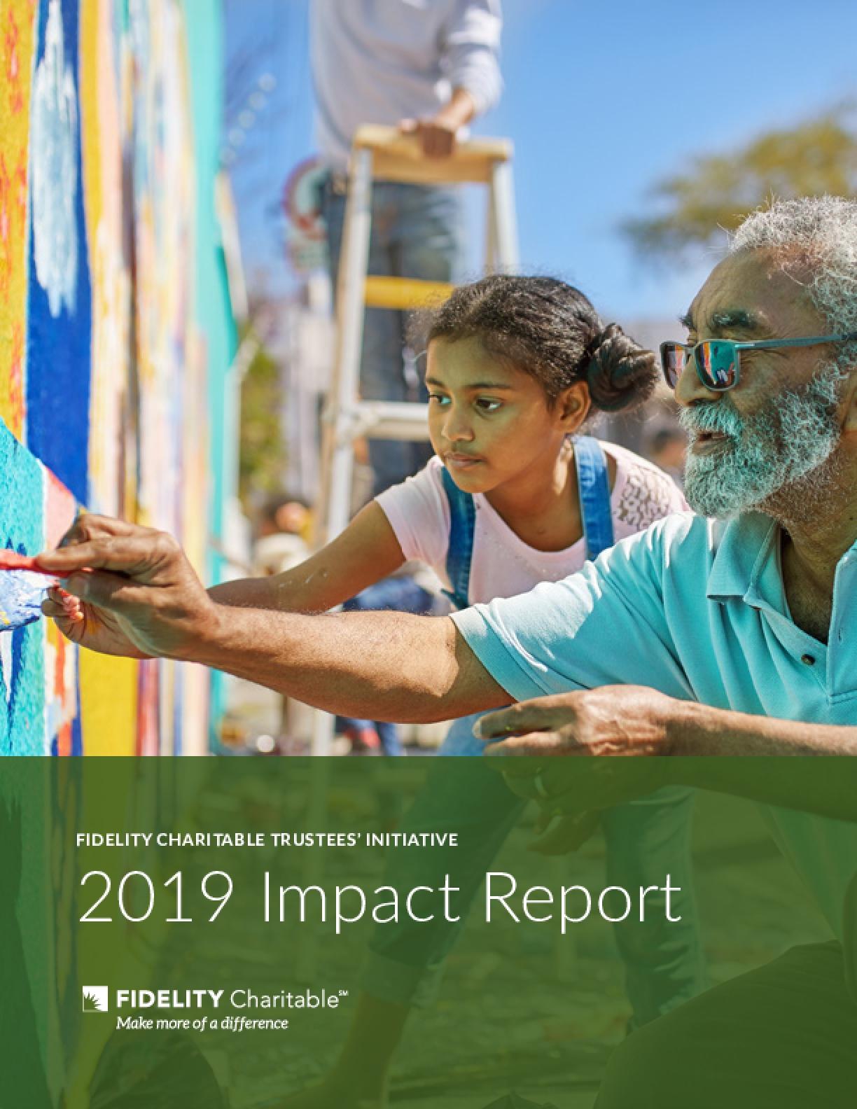 Fidelity Charitable Trustees' Initiative 2019 Impact Report