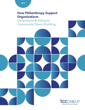 How Philanthropy Support Organizations Understand and Advance Community Power Building