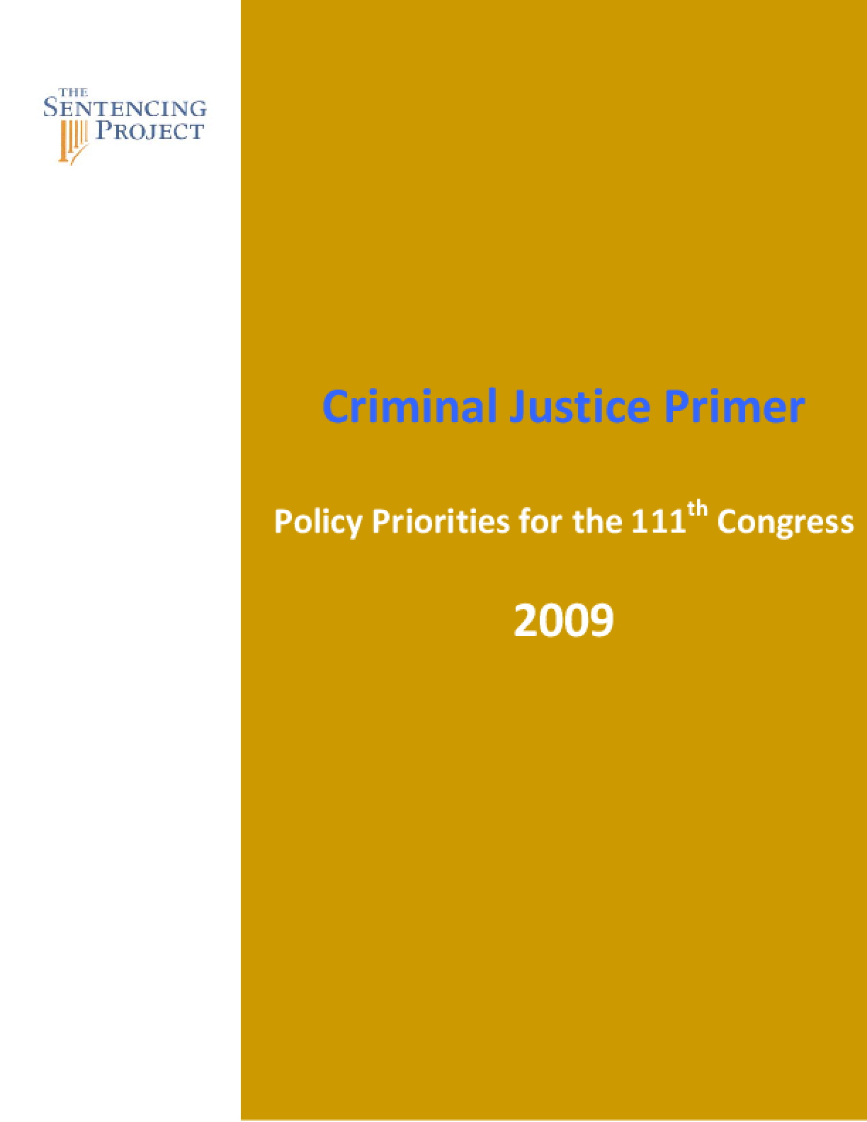 Criminal Justice Primer 2009: Policy Priorities for the 111th Congress