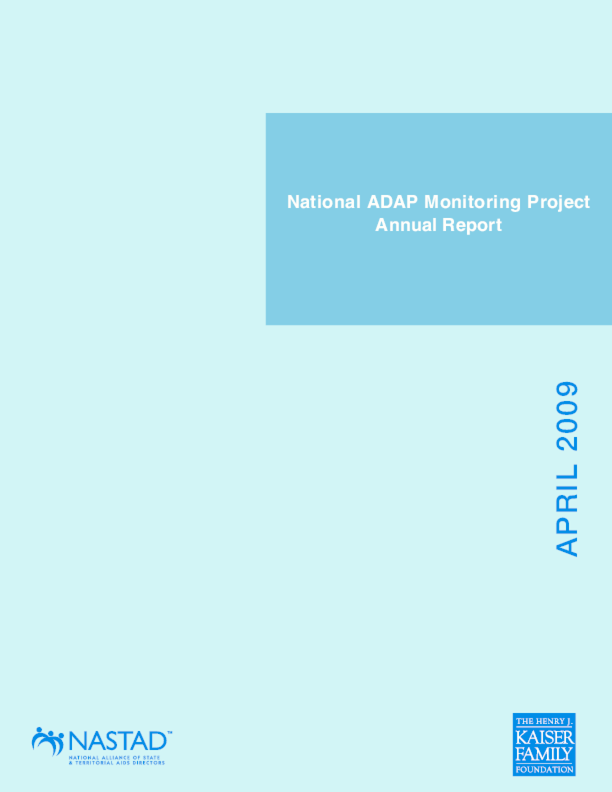 Henry J. Kaiser Family Foundation; National Alliance of State and Territorial AIDS Directors - National ADAP Monitoring Project Annual Report
