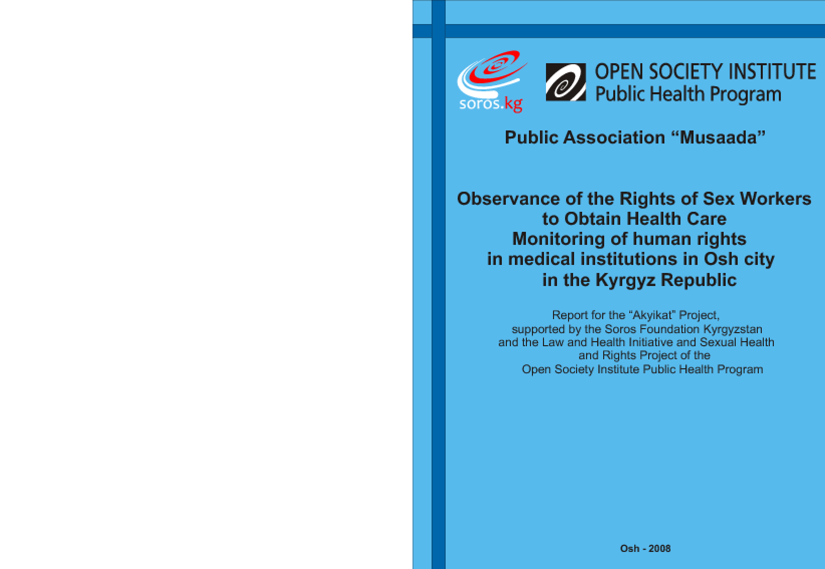 Observance of the Rights of Sex Workers to Obtain Health Care: Monitoring of Human Rights in Medical Institutions in Osh City in the Kyrgyz Republic