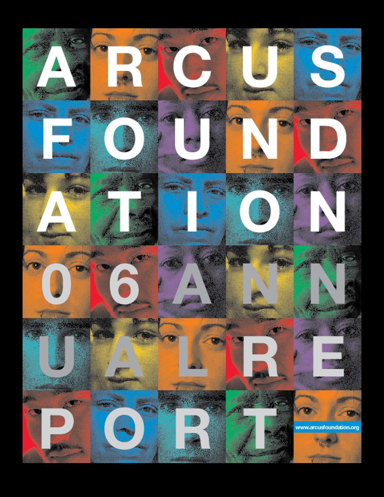 Arcus Foundation - 2006 Annual Report